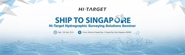 20180313103940343 - Ship to Singapore! -Hi-Target Hydrographic Surveying Solutions Seminar Invitation